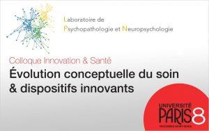 Colloque Innovation & Santé : Évolution conceptuelle du soin & dispositifs innovants